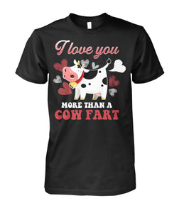 I love you more than a cow fart