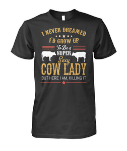 i'd grow up to be a super sexy cow lady - Barnsmile.com-Barnsmile.com-shirt, tees, clothings, accessories, shoes, home decor