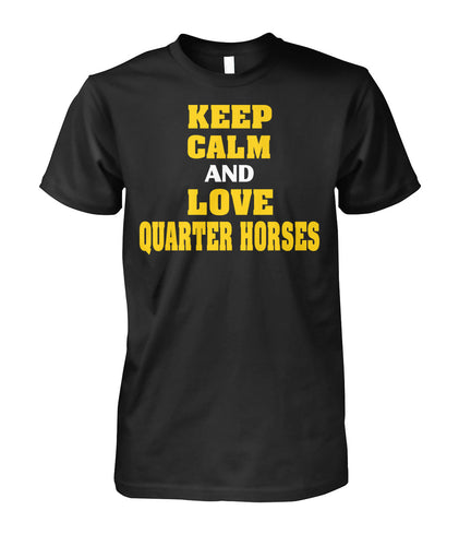 Keep Calm and Love Quarter Horses
