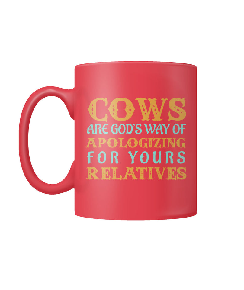 Cows are GOD's way of apologizing