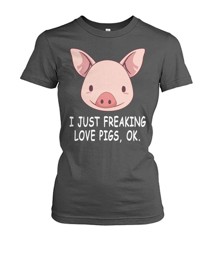 i Just freaking love Pigs, OK - Barnsmile.com-Barnsmile.com-shirt, tees, clothings, accessories, shoes, home decor