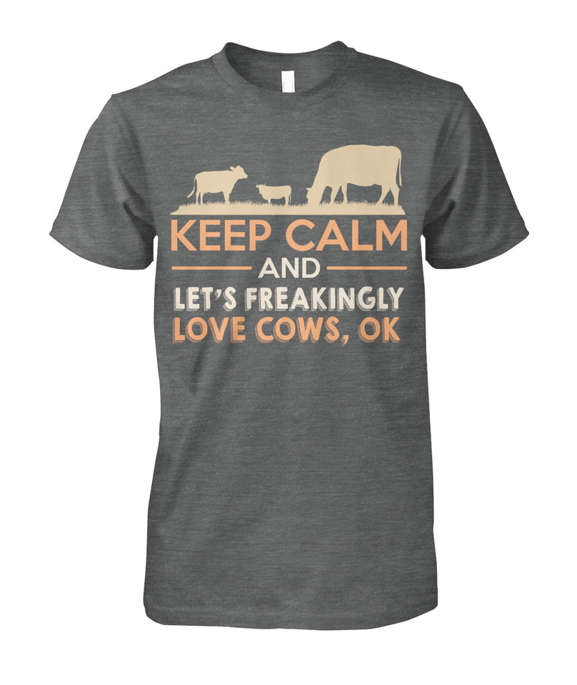Keep calm & let's freaking love cows, OK