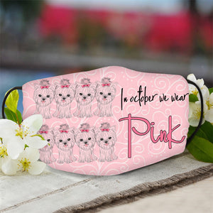Yorkshire Terrier Octtober We Wear Pink Quote