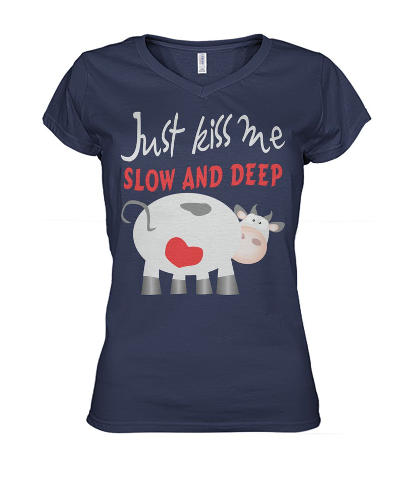 Just kiss me slow and deep