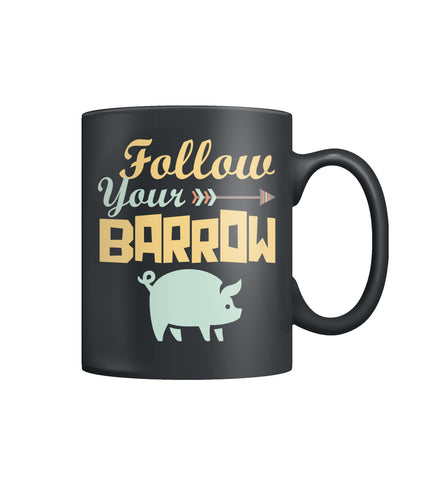 Follow your barrow