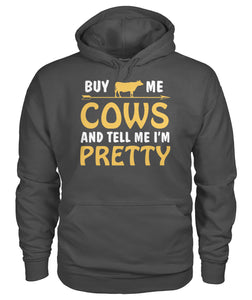 Buy me cows and tell me i'm pretty