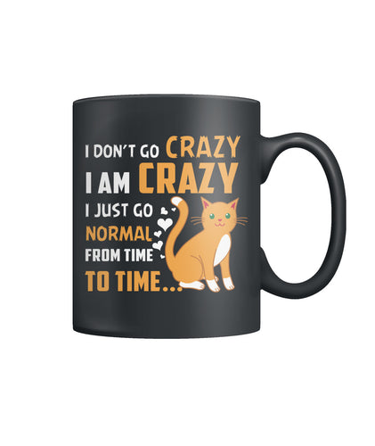 I don't go crazy