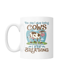The day i stop loving cows White Coffee Mug