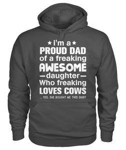 i'm a proud dad of freaking awesome daughter - Loves Cows