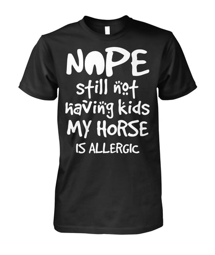 Nope. Still Not Having Kids. My horse is Allergic