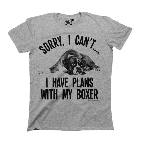 Sorry I Cant I Have Plans with My Boxer Dog T-Shirt
