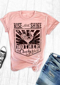 New  T-Shirt Women Short Sleeve Rise And Shine Mother Cluckers Print