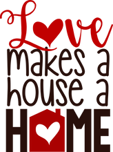 Love Makes a House a Home - Sawdust & Swirls