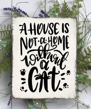 A House is Not a Home Without a Cat - Sawdust & Swirls