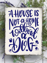 A House is Not a Home Without a Dog - Sawdust & Swirls