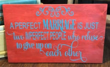 A Perfect Marriage Is Just Two Imperfect People - Sawdust & Swirls