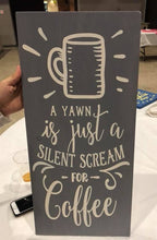 A Yawn is a Silent Scream for Coffee - Sawdust & Swirls