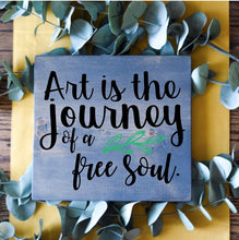 Art is a Journey of a Free Soul - Sawdust & Swirls