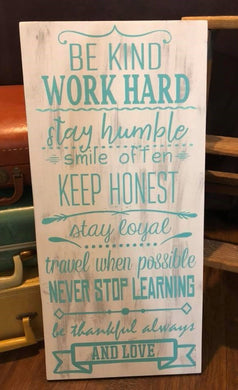 Be Kind. Work Hard. Stay Humble. - Sawdust & Swirls
