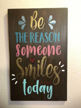 Be The Reason Someone Smiles Today - Sawdust & Swirls