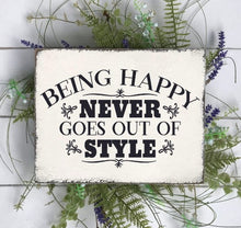Being Happy Never Goes Out of Style - Sawdust & Swirls