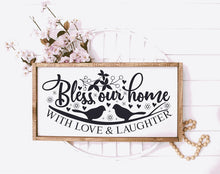 Bless Our Home With Love and Laughter - Sawdust & Swirls