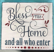 Bless This Home and All Who Enter - Sawdust & Swirls