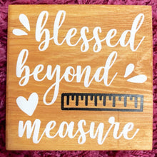 Blessed Beyond Measure - Sawdust & Swirls