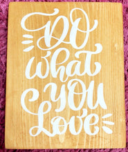 Do What You Love - Sawdust & Swirls
