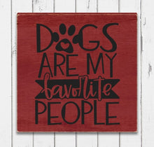 Dogs Are My Favorite People - Sawdust & Swirls