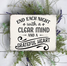 End Each Night With A Clear Mind and a Grateful Heart - Sawdust & Swirls