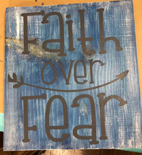 Faith Over Fear - Sawdust & Swirls