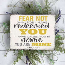 Fear Not For I Have Redeemed You - Sawdust & Swirls