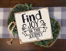 Find Joy in the Journey - Sawdust & Swirls