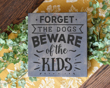 Forget the Dogs, Beware of the Kids - Sawdust & Swirls