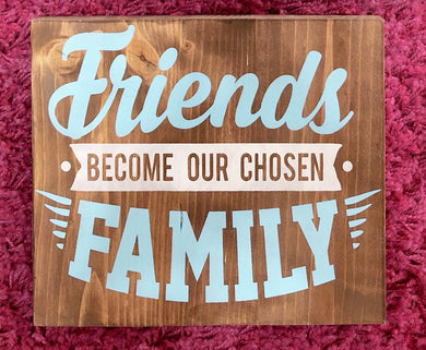Friends Become Our Chosen Family - Sawdust & Swirls