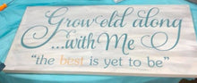Grow Old Along With Me - Sawdust & Swirls