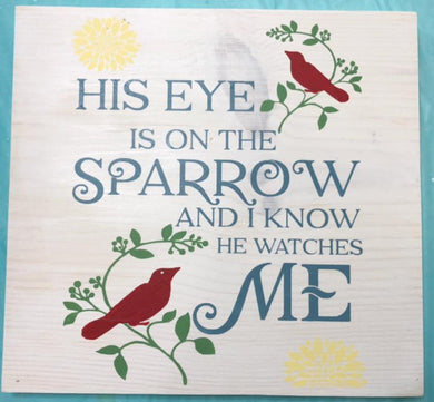 His Eye Is On The Sparrow - Sawdust & Swirls