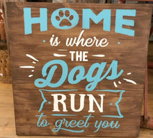 Home is Where the Dogs Run to Greet You - Sawdust & Swirls