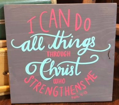 I Can Do All Things Through Christ 2 - Sawdust & Swirls