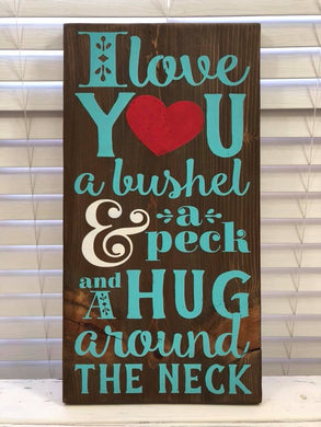 I Love You a Bushel & a Peck - Sawdust & Swirls