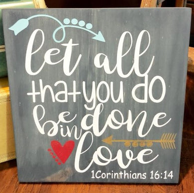 Let All You Do Be Done In Love 2 - Sawdust & Swirls