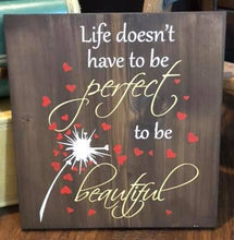 Life Doesn't Have to Be Perfect - Sawdust & Swirls