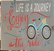 Life is a Journey Enjoy the Ride - Sawdust & Swirls
