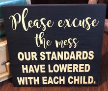 Please Excuse Our Mess - Sawdust & Swirls