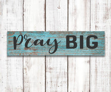 Pray Big - Sawdust & Swirls