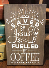 Saved By Jesus Fuelled By Coffee - Sawdust & Swirls