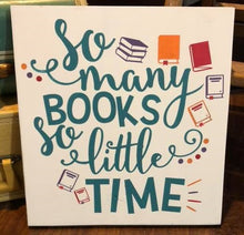 So Many Books So Little Time - Sawdust & Swirls