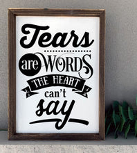 Tears Are Words The Heart Can't Say - Sawdust & Swirls