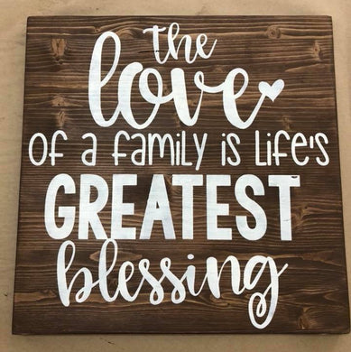 The Love of a Family is Life's Greatest Blessing - Sawdust & Swirls